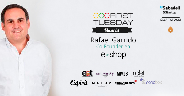 first tuesday eshop facebook Rafael Garrido en First Tuesday Madrid de abril